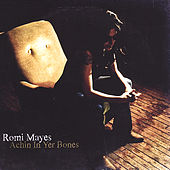 Play & Download Achin in Yer Bones by Romi Mayes | Napster