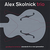 Play & Download Goodbye to Romance (Euro-Release) by Alex Skolnick Trio | Napster