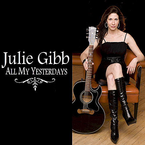 Play & Download All My Yesterdays by Julie Gibb | Napster