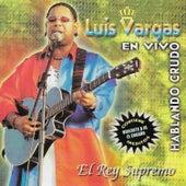 Play & Download Hablando Crudo by Luis Vargas | Napster