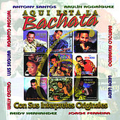 Aqui Esta La Bachata Vol. 6 by Various Artists