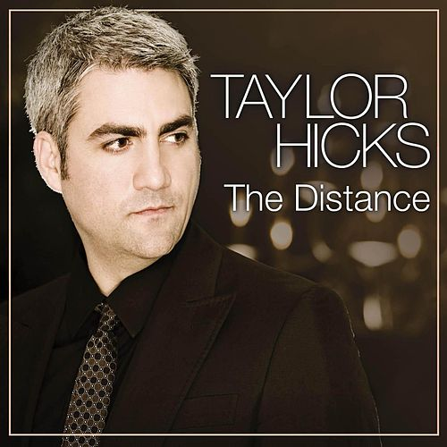 Play & Download The Distance by Taylor Hicks | Napster