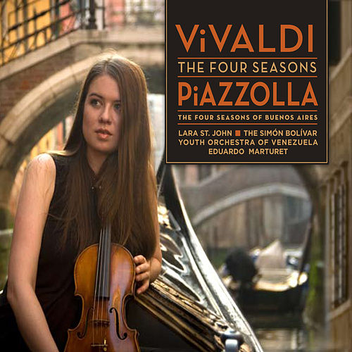 Vivaldi: The Four Seasons - Piazzolla: The Four Seasons of Buenos Aires by Lara St. John