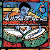 Colors of Latin Jazz: Mambo Mania! by Various Artists