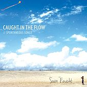 Caught In The Flow by Sean Feucht