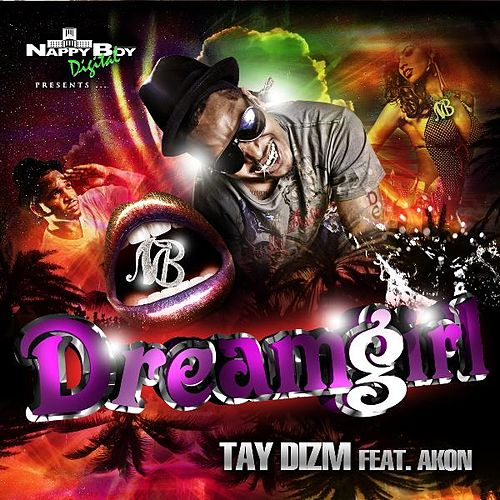 Play & Download Dreamgirl by Tay Dizm | Napster