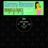 Play & Download Braids & Fades by Sammy Bananas | Napster