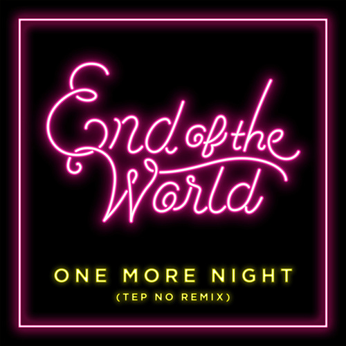 One More Night (Tep No Remix) by The End of the World
