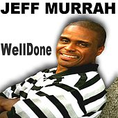 Well Done by Jeff Murrah