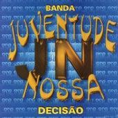 Decisão by Banda Juventude Nossa
