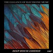 The Elegance of Electronic Music - Deep House Edition by Various Artists