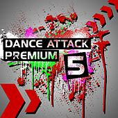Dance Attack Premium 5 by Various Artists