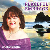 Peaceful Embrace by Darlene Bentz