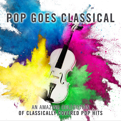 Pop Goes Classical by Various Artists