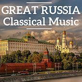 Great Russia Classical Music by Various Artists