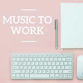 Music To Work by Various Artists
