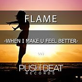 When I Make U Feel Better by Flame