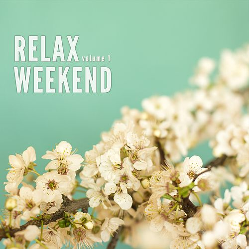 Relax Weekend, Vol. 1 (Finest Soulful Weekend Tunes) by Various Artists