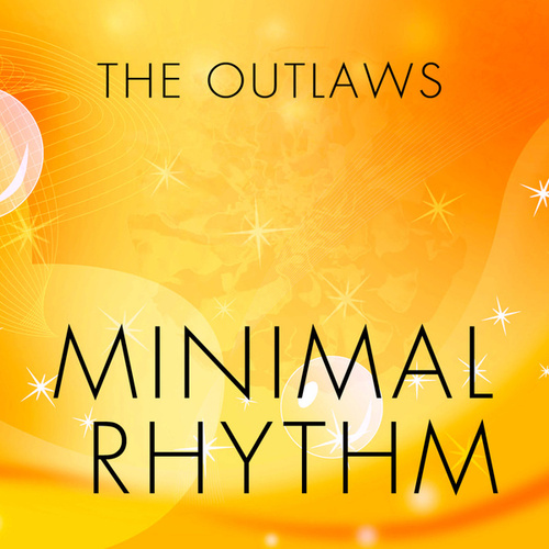 Minimal Rhythm von The Outlaws