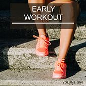 Early Workout, Vol. 1 (Super Energetic Music For Sweating) by Various Artists