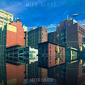 Mirror I Mirror by Mike Slott