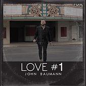 Love # 1 by John Baumann