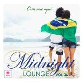 Midnight Lounge, Vol. 36: Com Voce Aqui by Various Artists