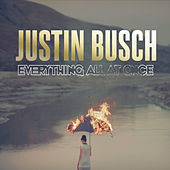 Everything All at Once by Justin Busch