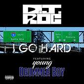 I Go Hard by DJ Roc