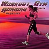 Workout Gym & Running Playlist 2017.1 by Various Artists