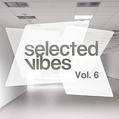 Selected Vibes, Vol. 6 - Finest Electronic Music by Various Artists