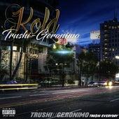 Trushi // Geronimo by Kold