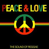 Peace & Love (The Sound of Reggae) by Various Artists
