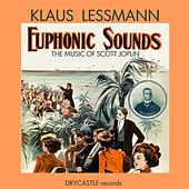 Euphonic Sounds: The Music of Scott Joplin by Klaus Lessmann