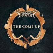 The Come Up by Shaman's Harvest