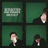 Born To Lose EP by Ten Tonnes
