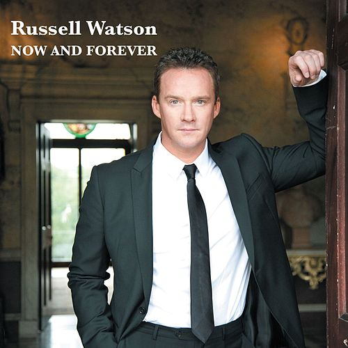 Now and Forever by Russell Watson
