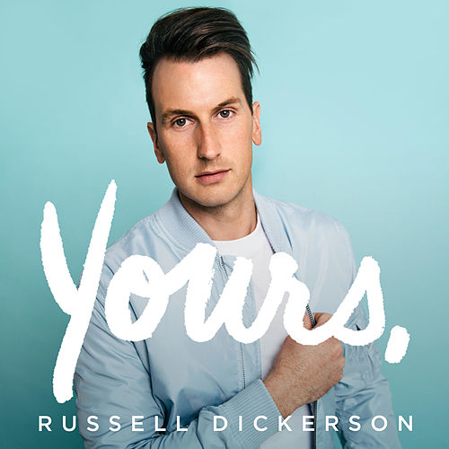 Yours by Russell Dickerson