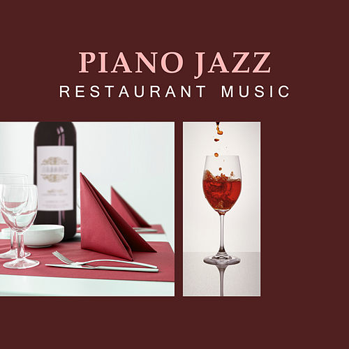 Piano Jazz Restaurant Music – Calming Jazz Sounds, Waves to Rest, Easy Listening, Cafe Bar by Restaurant Music