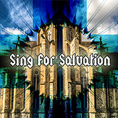 Sing For Salvation by Christian Hymns