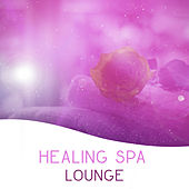 Healing Spa Lounge – Relaxing Music, Bliss, Stress Relief, Rest, Meditation, Sleep by Relax - Meditate - Sleep