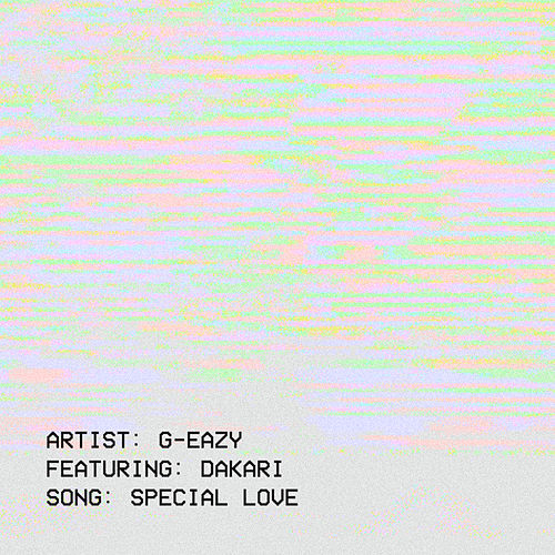 Special Love by G-Eazy
