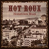 Home Town Blues by Hot Roux