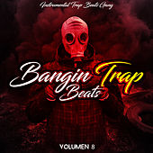 Bangin Trap Beats (Vol.8) by Instrumental Trap Beats Gang