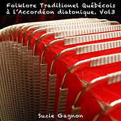 Folklore traditionnel Québécois à l'accordéon diatonique, Vol. 3 by Suzie Gagnon