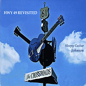 Hwy 49 Revisited by Sleepy Guitar Johnson
