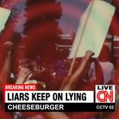 Liars Keep On Lying by Cheeseburger