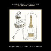 Champagne, Secrets, & Chanel (Feat. Prince Charlez) by Phantoms