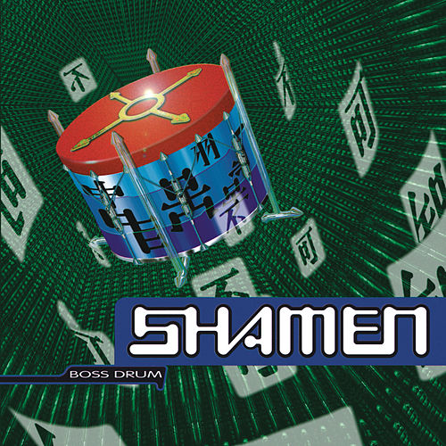 Play & Download Boss Drum by The Shamen | Napster
