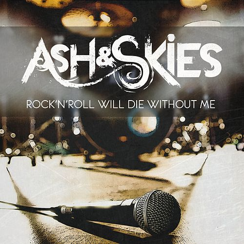 Rock 'n Roll Will Die Without Me by Ash